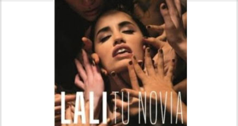 LALI PRESENTA ''TU NOVIA'' SU NUEVO SINGLE