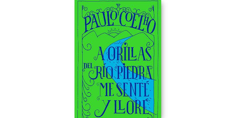 Grupo Planeta.  Novedad de Junio: ''A ORILLAS DEL RÍO PIEDRA ME SENTÉ Y LLORÉ'' de  PAULO COELHO