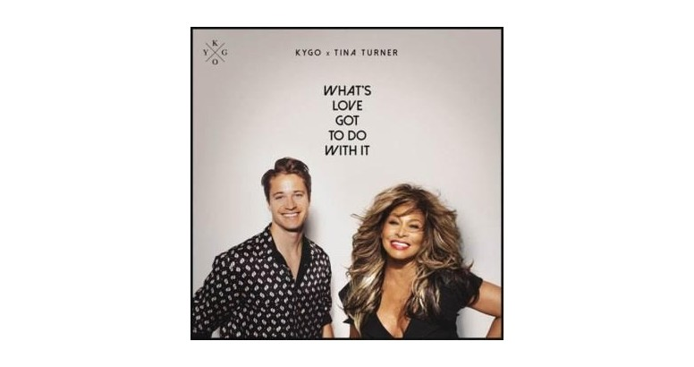 KYGO X TINA TURNER: Whats Love Got To Do With It YA DISPONIBLE